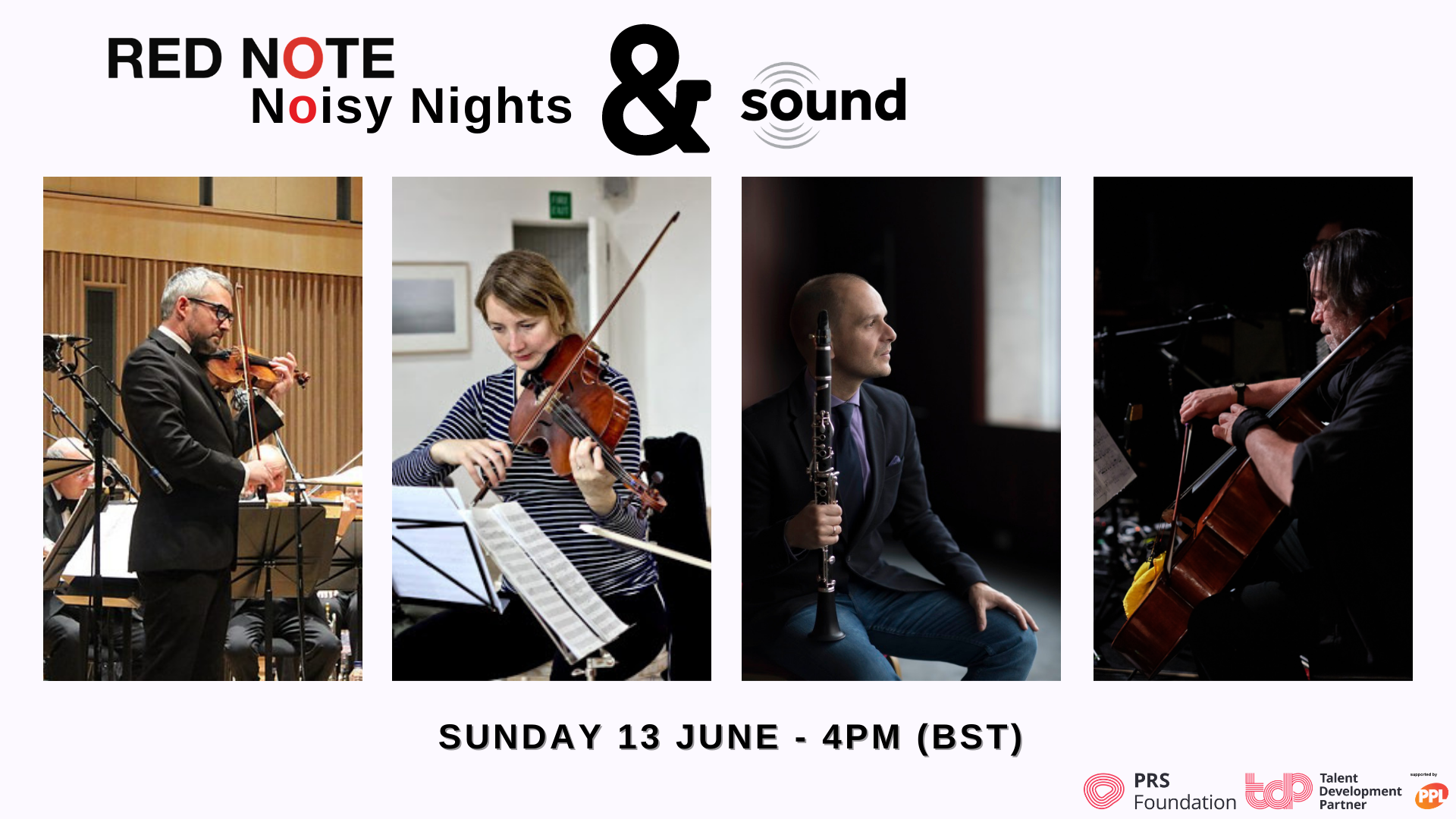Noisy Nights at Sound. Four profile pictures of the musicians: Tony Moffat, Jessica Beeston, Maximiliano Martin and Robert Irvine. Sunday 13 June at 4PM. Supported by PRS Foundation - Talent Development Partner programme.